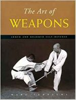The Art of Weapons: Armed and Unarmed Self-Defense