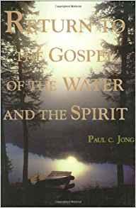 Download ebook Return to the Gospel of the Water & the Spirit.