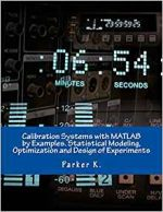 Calibration Systems with MATLAB by Examples