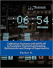 Download ebook Calibration Systems with MATLAB by Examples