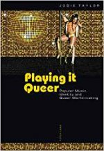 Playing it Queer: Popular Music, Identity and Queer World-making