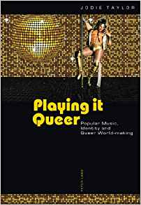 Download Playing it Queer: Popular Music, Identity & Queer World-making