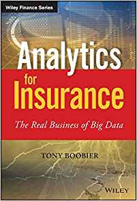 Download ebook Analytics for Insurance: The Real Business of Big Data
