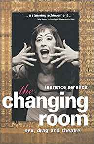 Download The Changing Room: Sex, Drag & Theatre