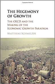 Download ebook The Hegemony of Growth: The OECD & the Making of the Economic Growth Paradigm