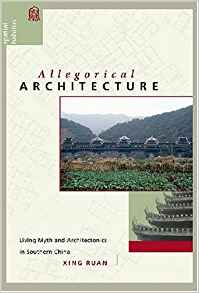 Download ebook Allegorical Architecture: Living Myth & Architectonics in Southern China
