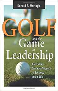 Download ebook Golf & the Game of Leadership: An 18-Hole Guide for Success in Business & in Life