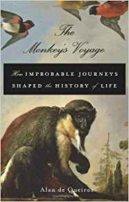 Download ebook The Monkey's Voyage: How Improbable Journeys Shaped the History of Life