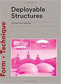 Download ebook Deployable Structures (Form + Technique)