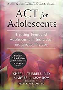 Download ebook ACT for Adolescents: Treating Teens & Adolescents in Individual & Group Therapy