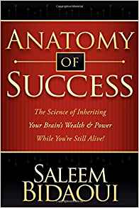 Download ebook Anatomy of Success: The Science of Inheriting Your Brain's Wealth & Power While You're Still Alive!