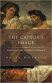 Download The Captor's Image: Greek Culture in Roman Ecphrasis