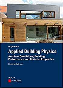 Download ebook Applied Building Physics: Ambient Conditions, Building Performance & Material Properties, 2nd Edition