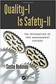 Download ebook Quality-I Is Safety-ll: The Integration of Two Management Systems