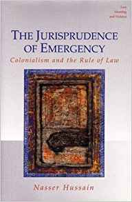 Download ebook The Jurisprudence of Emergency: Colonialism & the Rule of Law