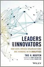 Leaders and Innovators : How Data-Driven Organizations Are Winning with Analytics
