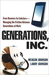 Download ebook Generations, Inc.: From Boomers to Linksters Managing the Friction Between Generations at Work