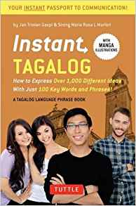 Download Instant Tagalog: How to Express Over 1,000 Different Ideas with Just 100 Key Words & Phrases!