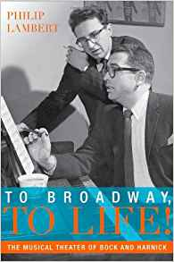 Download ebook To Broadway, To Life!: The Musical Theater of Bock & Harnick