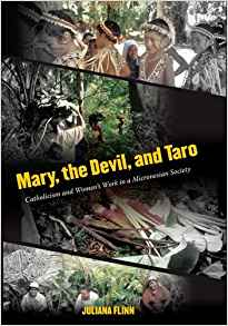 Download ebook Mary, the Devil, & Taro: Catholicism & Women's Work in a Micronesian Society