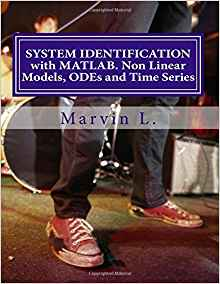 Download ebook SYSTEM IDENTIFICATION with MATLAB. Non Linear Models, ODEs & Time Series