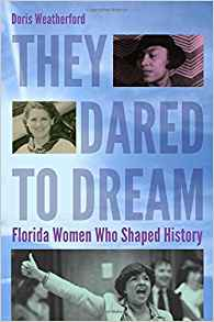 Download They Dared to Dream: Florida Women Who Shaped History