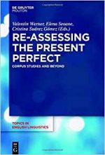 Re-Assessing the Present Perfect: Corpus Studies and Beyond