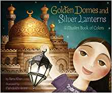 Download ebook Golden Domes & Silver Lanterns: A Muslim Book of Colors