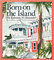 Download ebook Born on the Island: The Galveston We Remember
