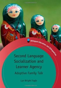 Download Second Language Socialization & Learner Agency: Adoptive Family Talk