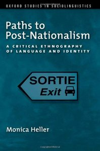 Download Paths to Post-Nationalism: A Critical Ethnography of Language & Identity