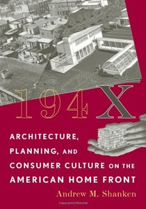Download ebook 194X: Architecture, Planning, & Consumer Culture on the American Home Front
