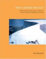 Here Comes the Sun: Architecture and Public Space in European Culture
