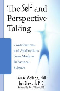 Download ebook The Self & Perspective Taking: Contributions & Applications from Modern Behavioral Science