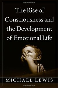 Download ebook The Rise of Consciousness & the Development of Emotional Life