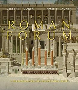 Download ebook The Roman Forum: A Reconstruction & Architectural Guide