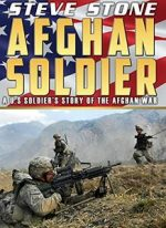 Afghan Soldier: The story of one young U.S. hero during the War in Afghanistan