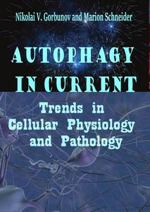 Download ebook Autophagy in Current Trends in Cellular Physiology & Pathology