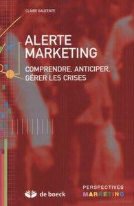 Download ebook Alerte marketing : Comprendre, anticiper, gérer les crises