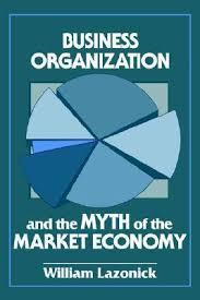 Download ebook Business Organization & the Myth of the Market Economy