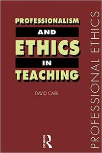 Download ebook Professionalism & Ethics in Teaching (Professional Ethics)