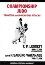 Championship Judo: Tai-Otoshi and O-Uchi-Gari Attacks (Ippon Classics)