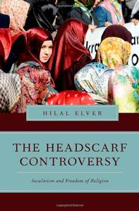 Download ebook The Headscarf Controversy: Secularism & Freedom of Religion
