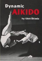 Dynamic Aikido (Bushido–The Way of the Warrior)