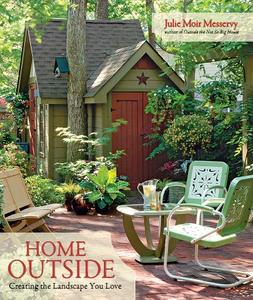 Download ebook Home Outside: Creating the Landscape You Love