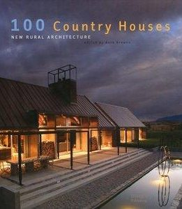 Download ebook 100 Country Houses: New Rural Architecture