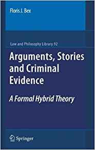Download ebook Arguments, Stories & Criminal Evidence: A Formal Hybrid Theory