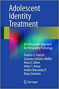 Download Adolescent Identity Treatment: An Integrative Approach for Personality Pathology