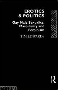 Download ebook Erotics & Politics: Gay Male Sexuality, Masculinity & Feminism
