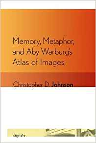 Download Memory, Metaphor, & Aby Warburg's Atlas of Images